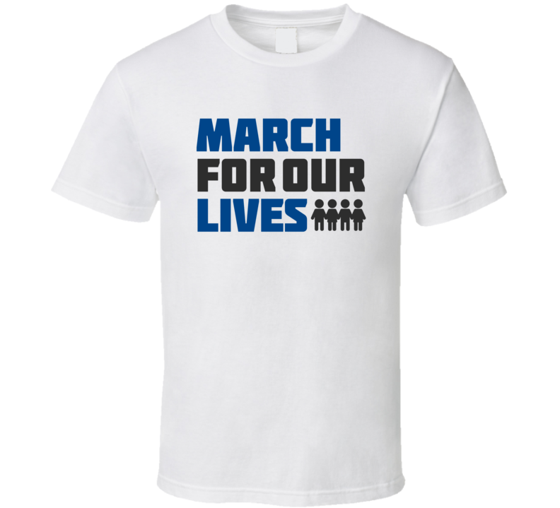 March For Our Lives Protest T Shirt