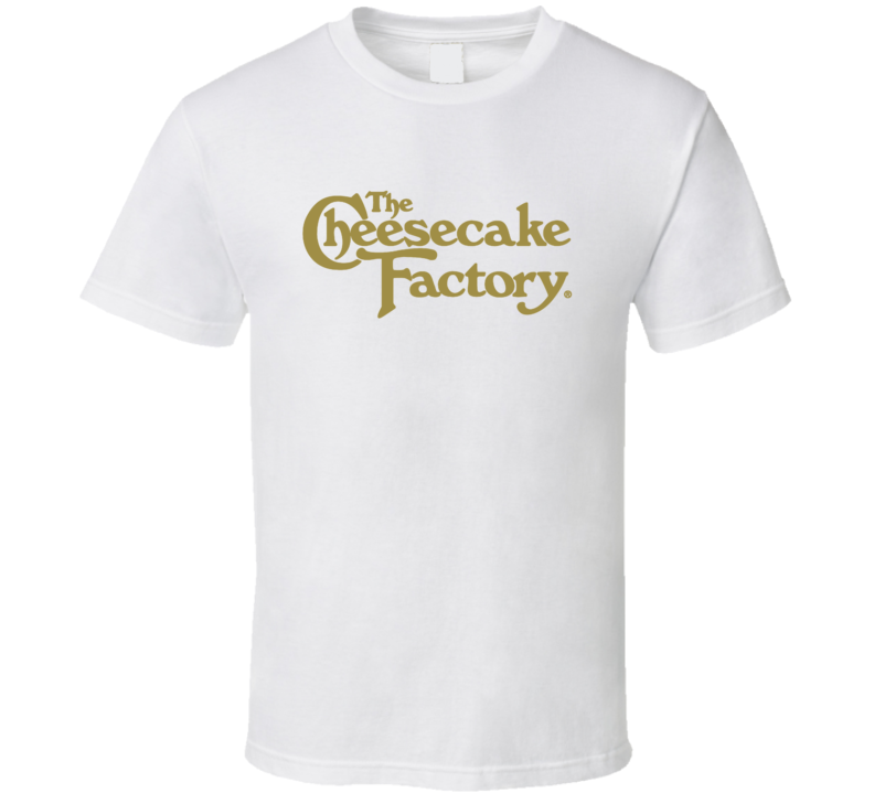 The Cheesecake Factory T Shirt