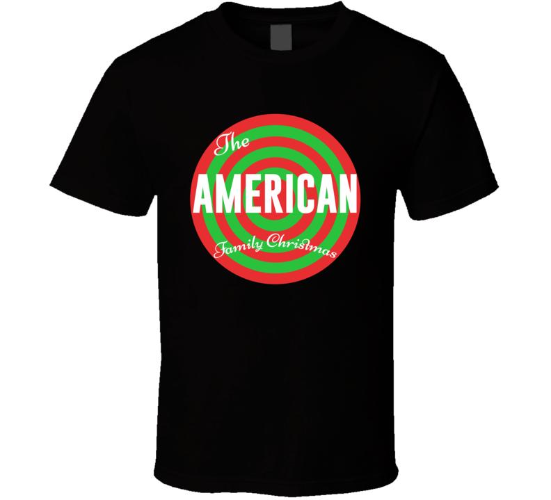 The American Family Christmas T Shirt
