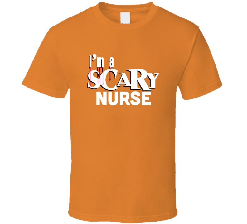 I'm A Scary Nurse Halloween T Shirt