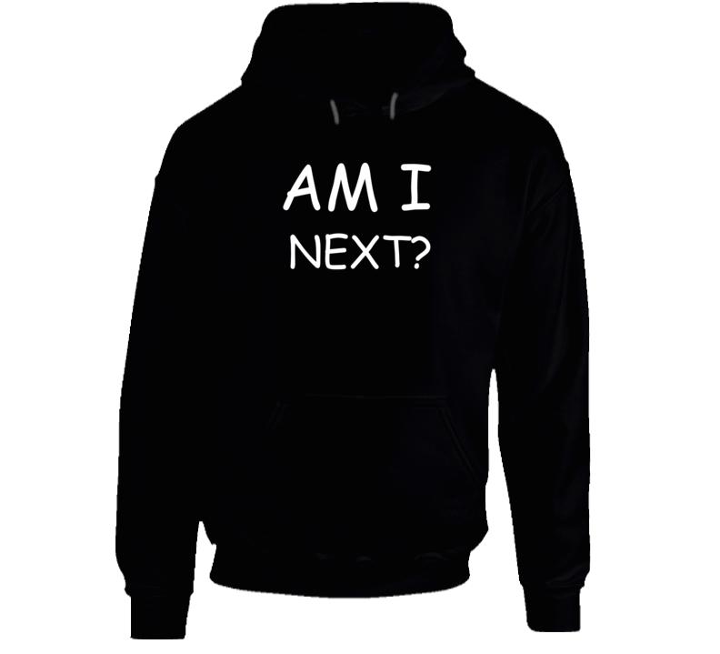 Am I Next Black Lives Matter Hoodie