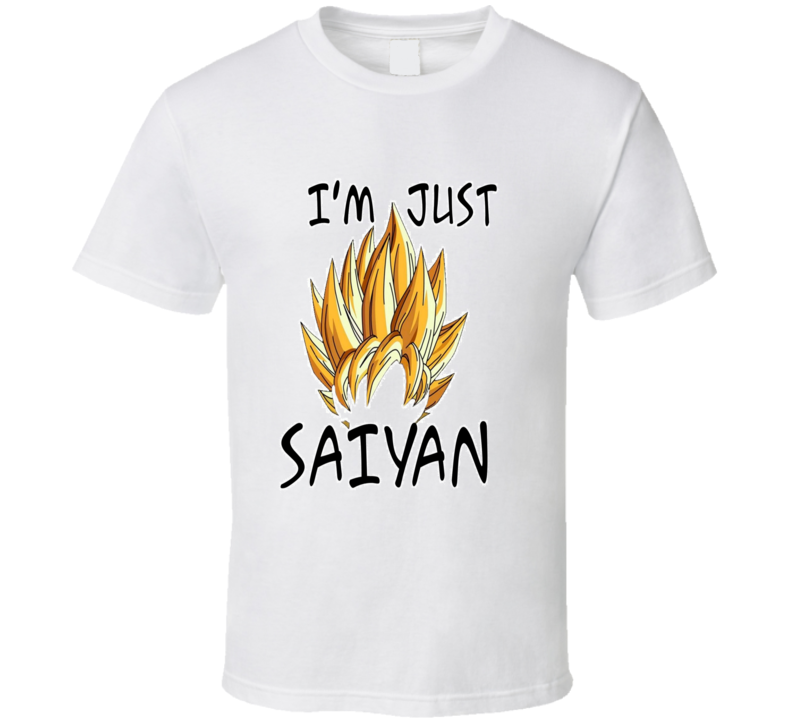 Dragon Ball Z I'm Just Saiyan Funny Cool T Shirt