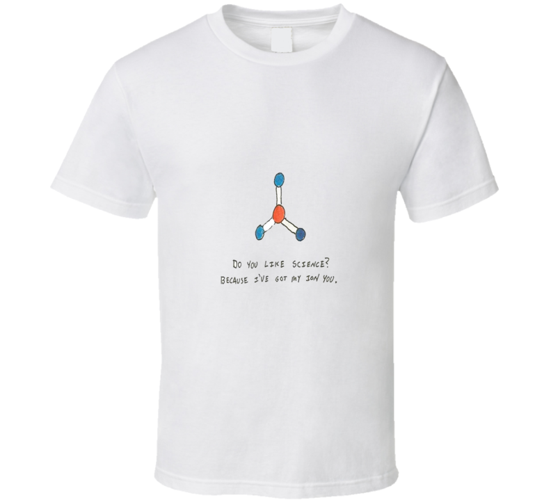 Funny Science Ion Joke Nerd T Shirt