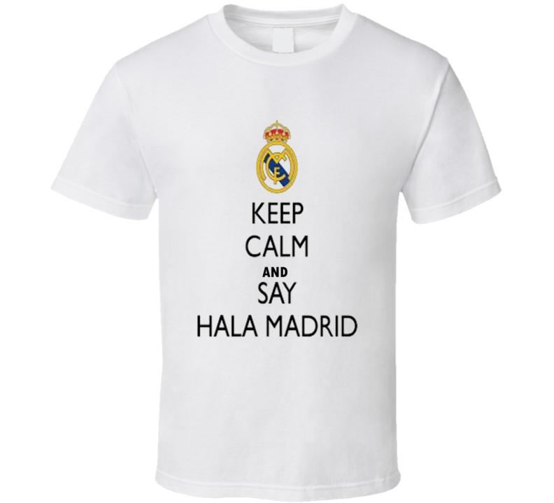 Keep Calm Hala Madrid T Shirt