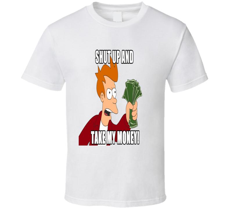 Futurama Fry Take My Money Meme T Shirt