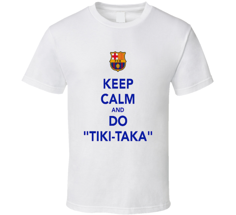 Keep Calm Tiki Taka Barcelona T Shirt
