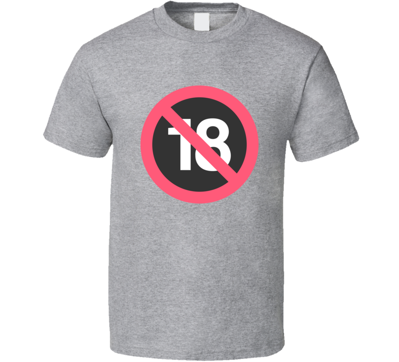 No One Under 18 Funny Trendy Costume Gift T Shirt