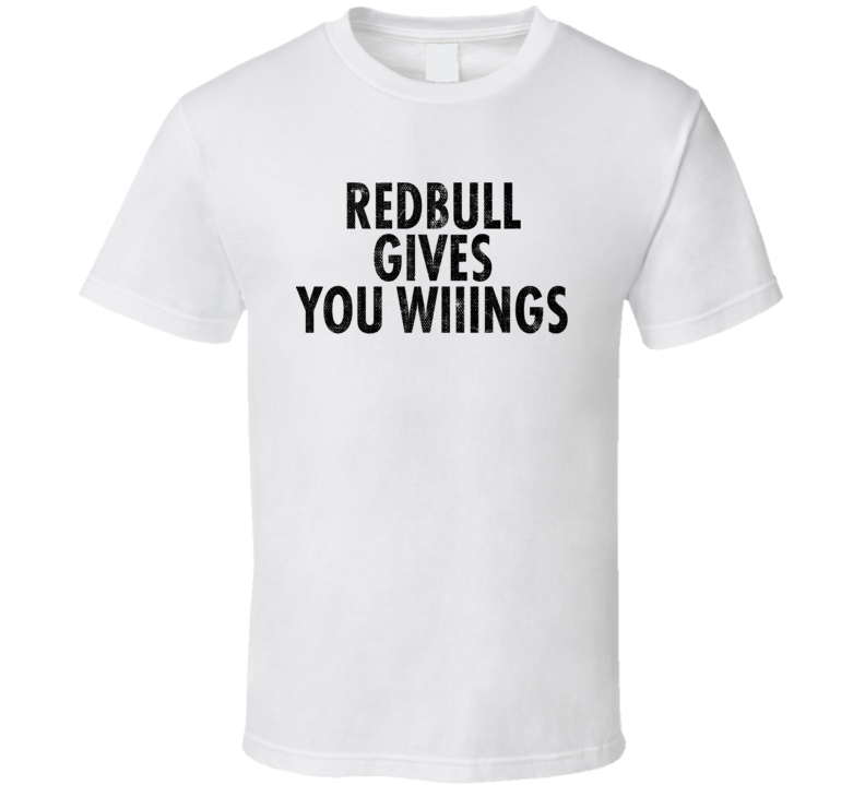 Red Bull Gives You Wiiings Popular Food Tag Line Funny Worn Look Gift T Shirt