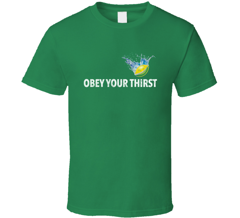 Obey Your Thirst Popular Food Tag Line Funny Worn Look Gift T Shirt