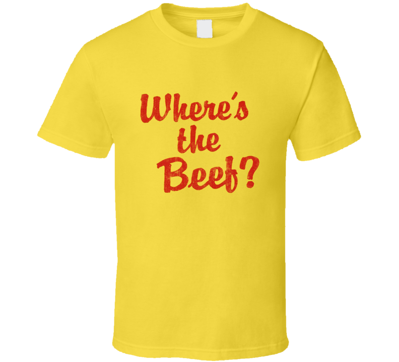 Where's The Beef Popular Food Tag Line Funny Worn Look Gift T Shirt