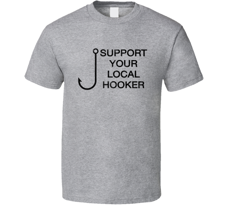 Support Your Local Hooker Funny Fishing Christmas Gift T Shirt