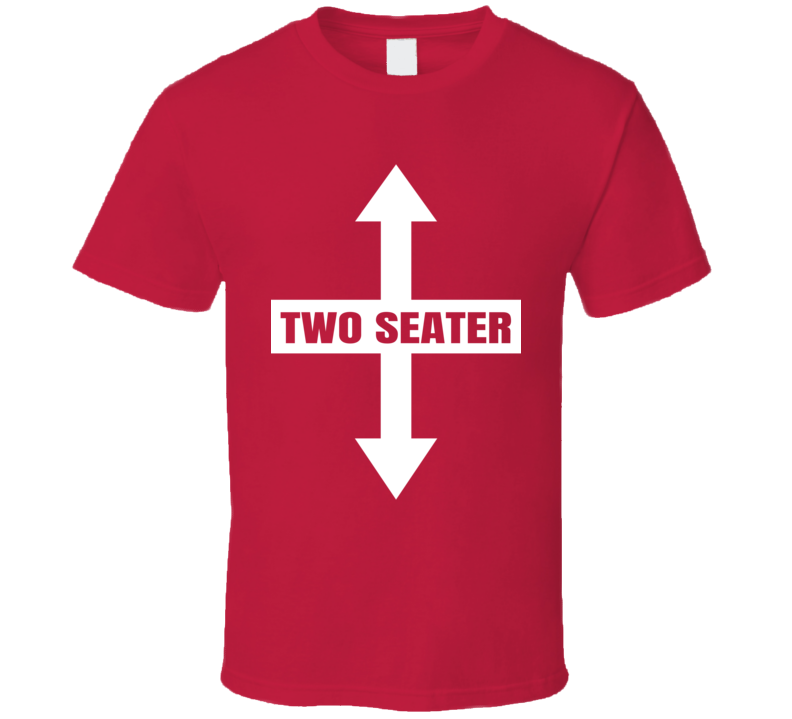 Two Seater Funny Rude Offensive Gifts For Christmas T Shirt
