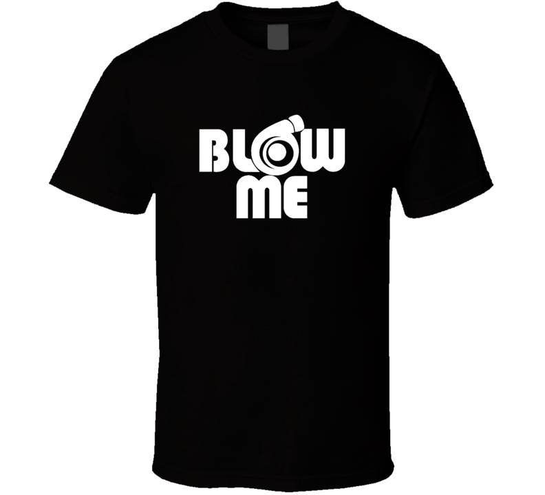 Blow Me Funny Rude Offensive Naughty Christmas Gift T Shirt