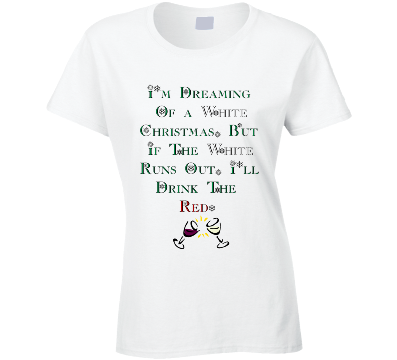 Im Dreaming Of A White Christmas Funny T shirt