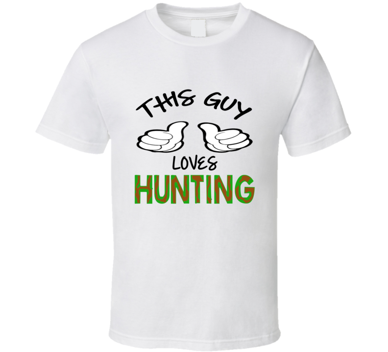 This Guy Loves Hunting T shirt