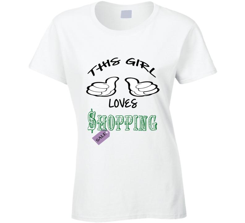 This Girl Loves Shopping Funny T shirt