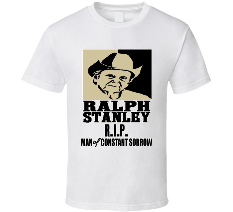 Ralph Stanley RIP Bluegrass Artist Man Of Constant Sorrow Fan  Tshirt