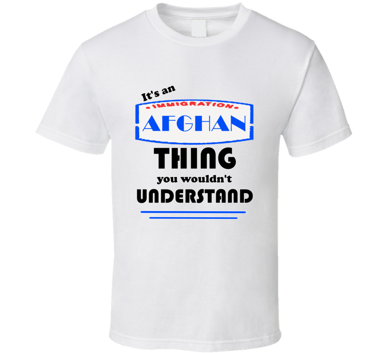 Afghan Its An Afghan Thing T shirt