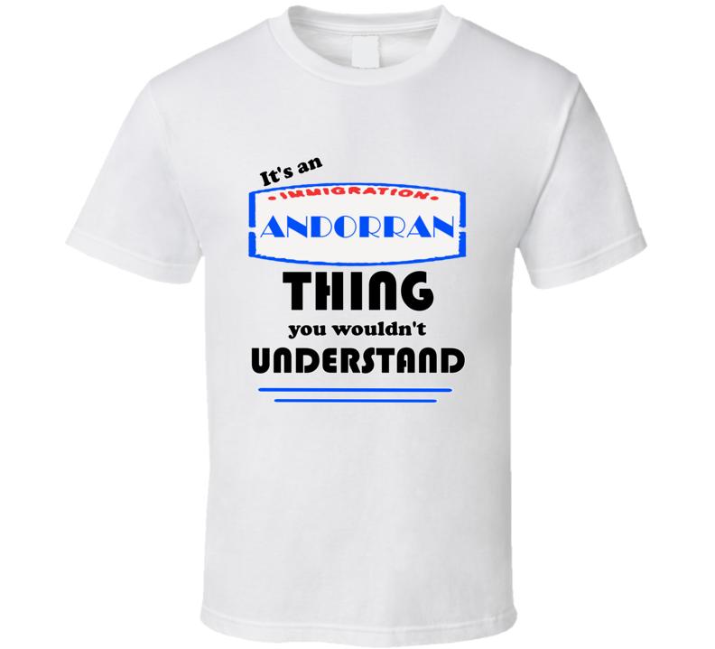 Andorran Its An Andorran Thing T shirt