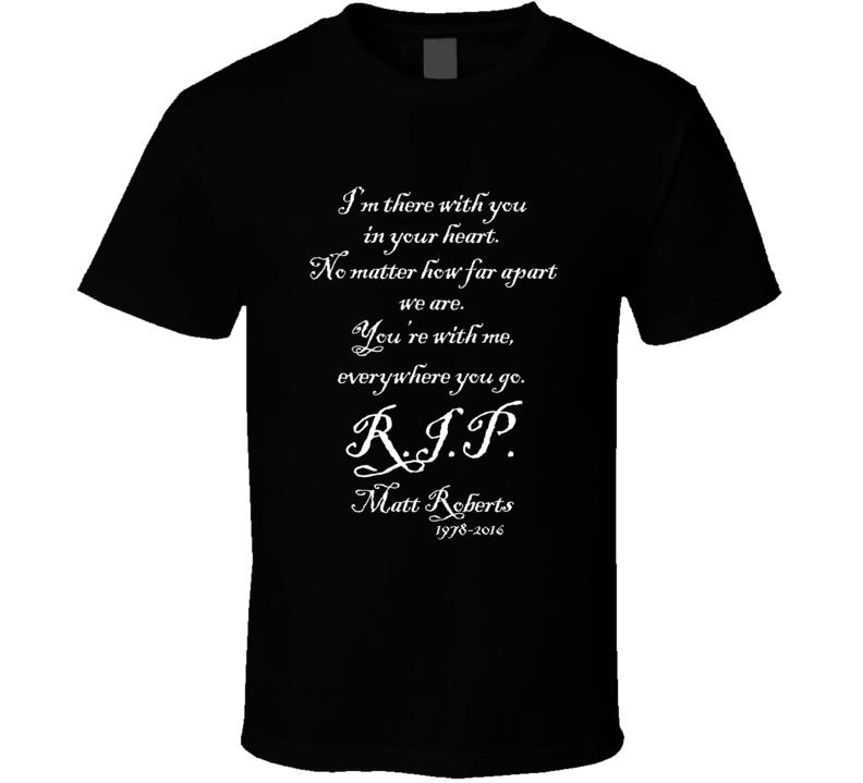 Matt Roberts RIP Every Time You Go Lyrics Fan T shirt