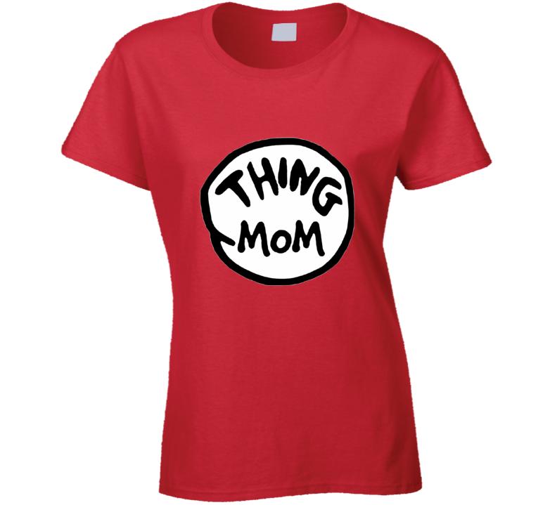 Thing Mom Dr Seuss T shirt