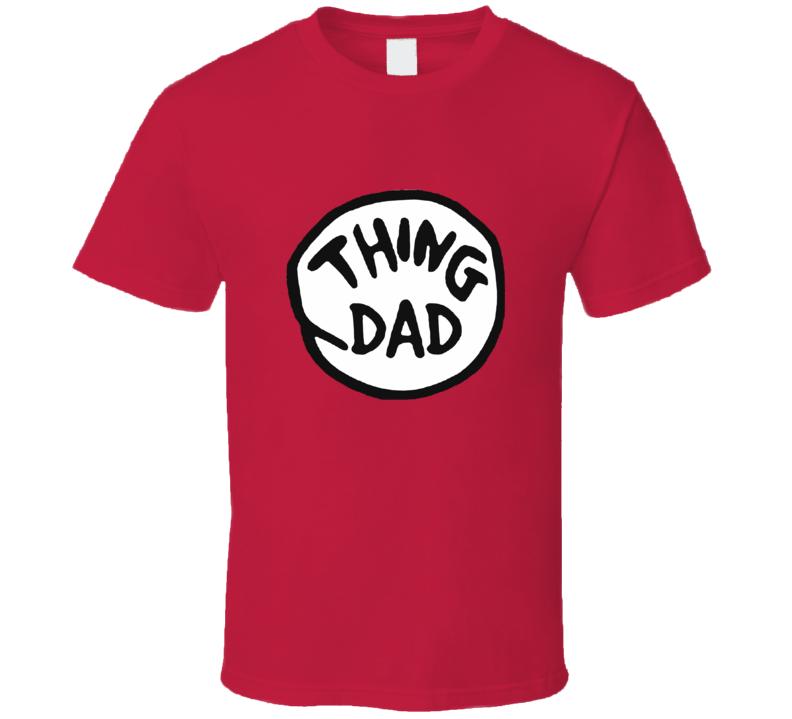 Thing Dad Dr Seuss T shirt