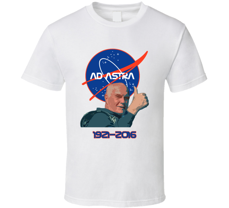 John Glenn RIP Ad Astra 1921-2016 T shirt