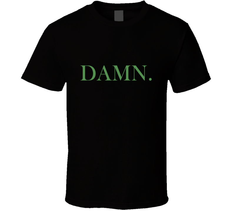 Damn Green Print T shirt