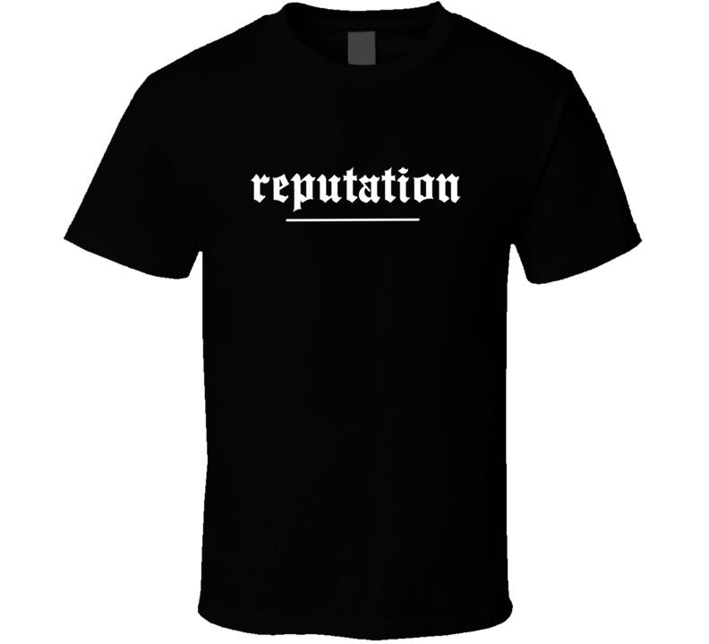 Reputation T shirt