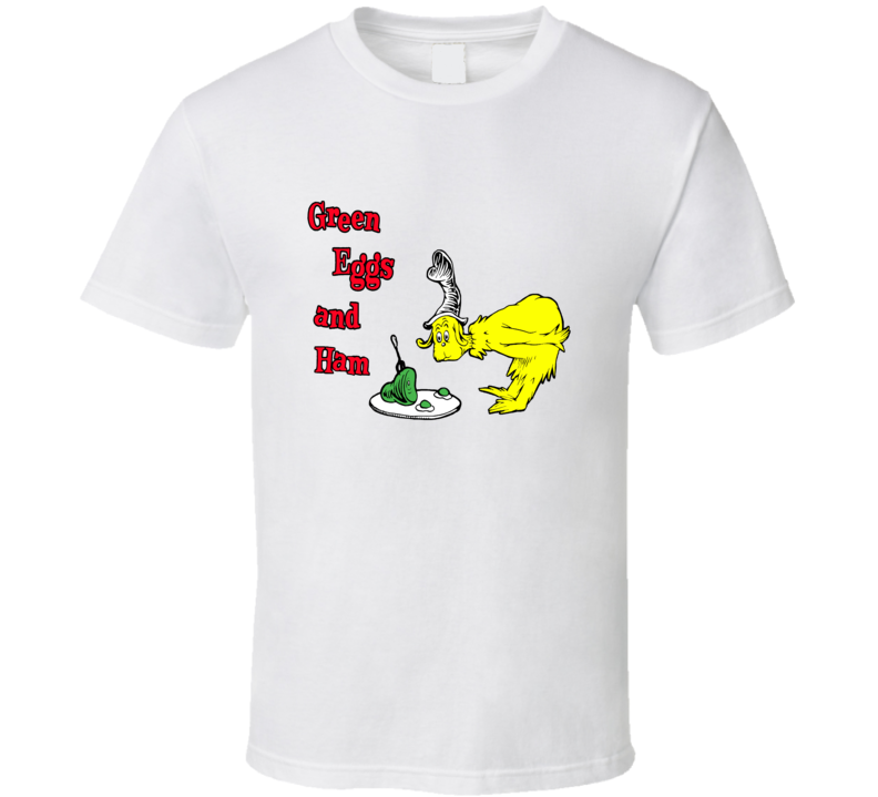 Green Eggs And Ham Dr Seuss T shirt