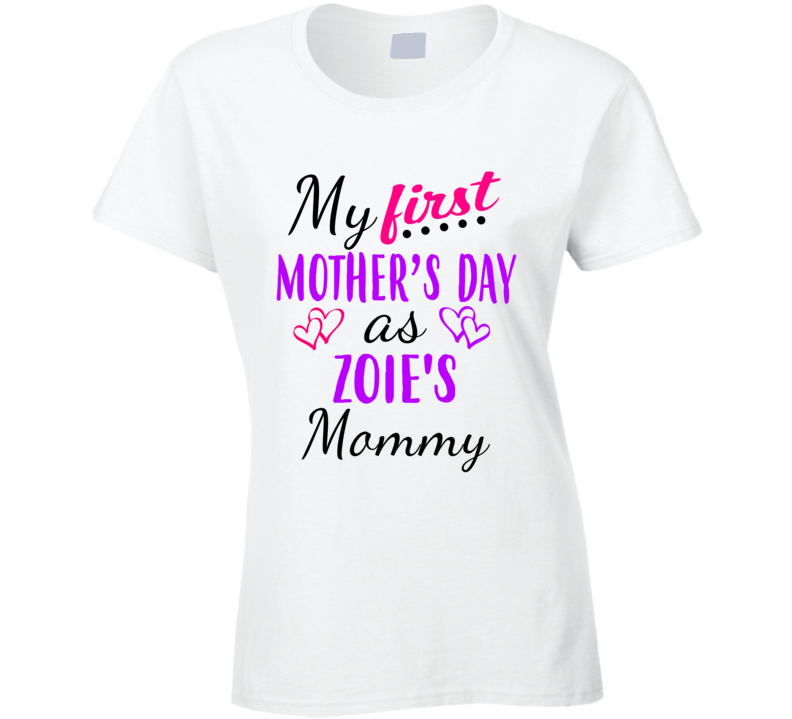 Zoie First Mothers Day As Her Mommy Cute T Shirt