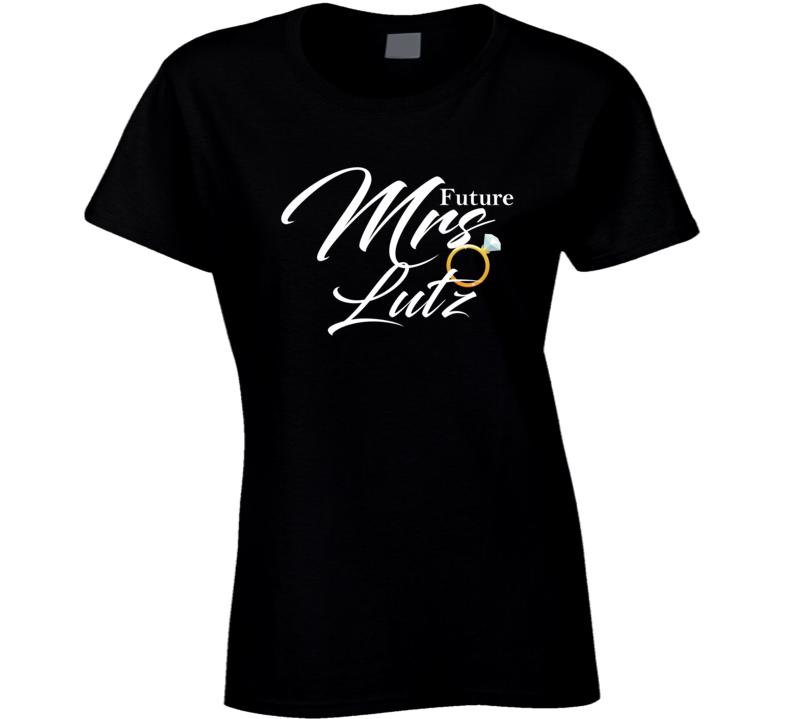 Future Mrs Lutz Cute Engagement Fiance T Shirt
