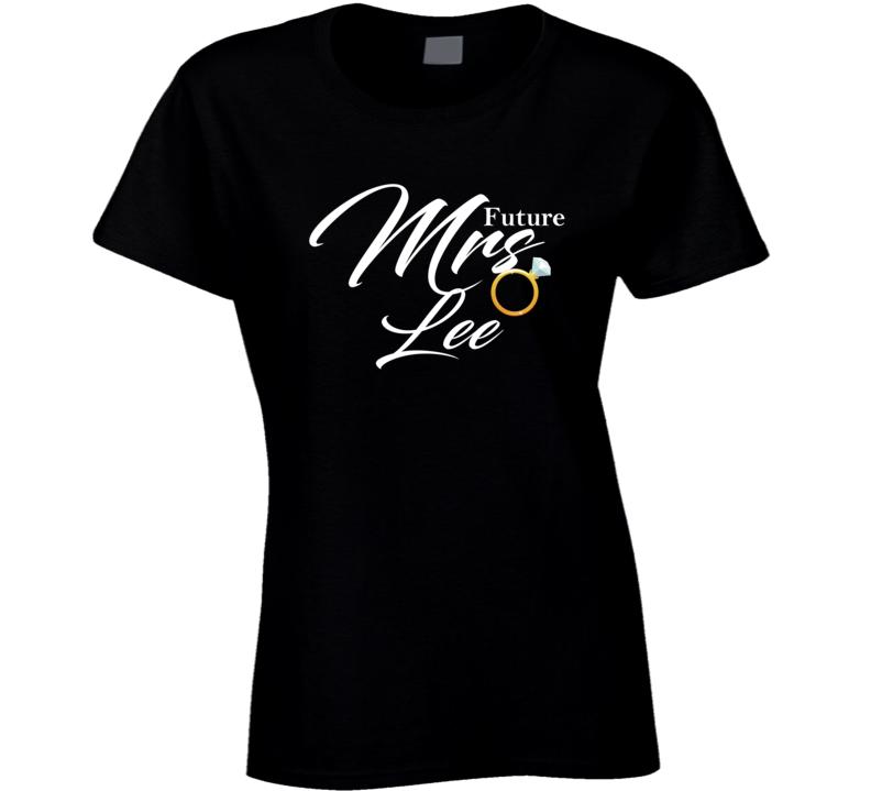 Future Mrs Lee Cute Engagement Fiance T Shirt