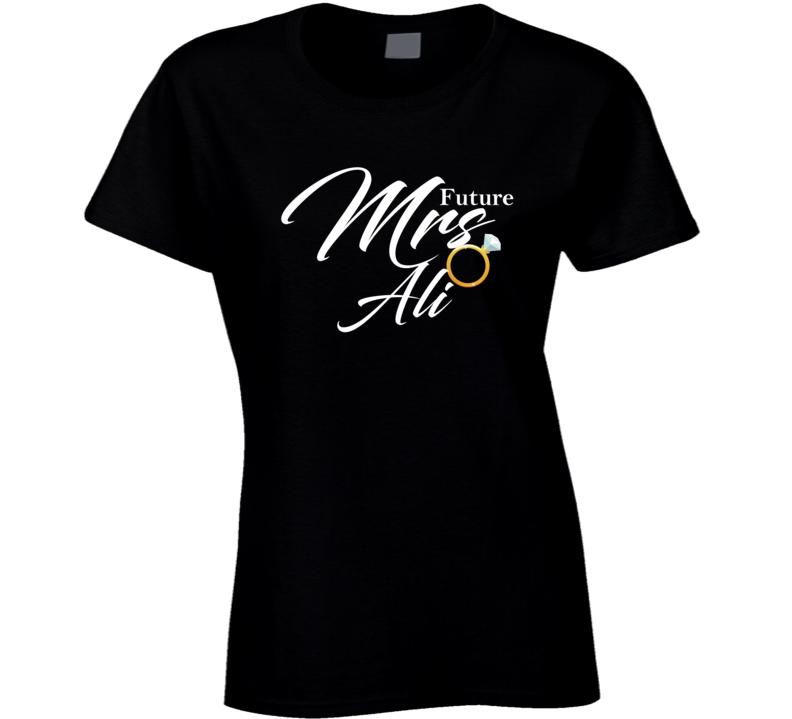 Future Mrs Ali Cute Engagement Fiance T Shirt