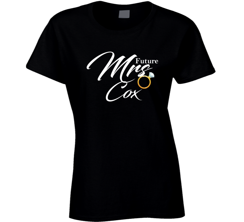 Future Mrs Cox Cute Engagement Fiance T Shirt