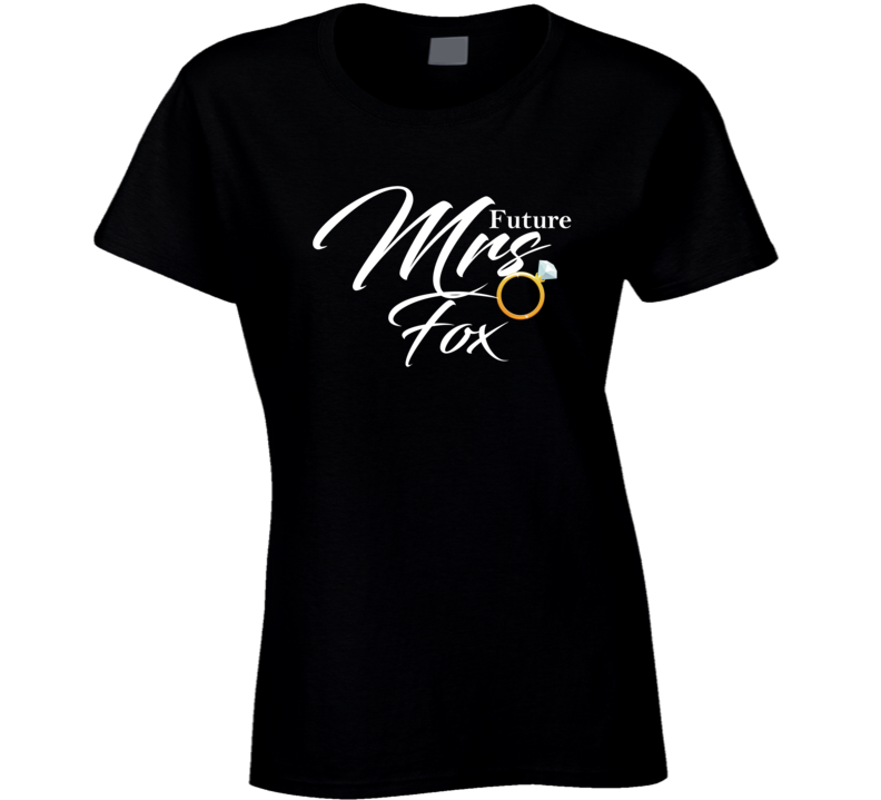 Future Mrs Fox Cute Engagement Fiance T Shirt