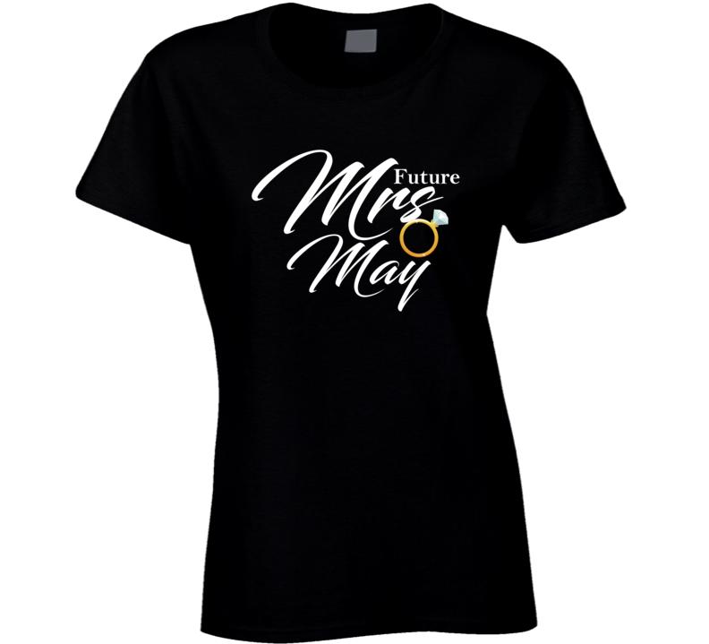 Future Mrs May Cute Engagement Fiance T Shirt