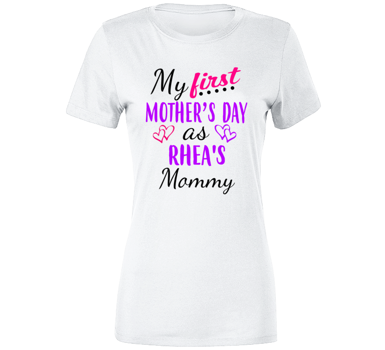 Rhea First Mothers Day As Her Mommy Cute T Shirt