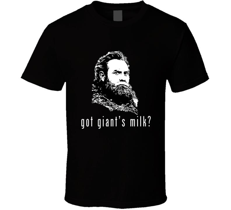 Tormund Giantsbane Got Giants Milk Funny Got Parody Fan T Shirt