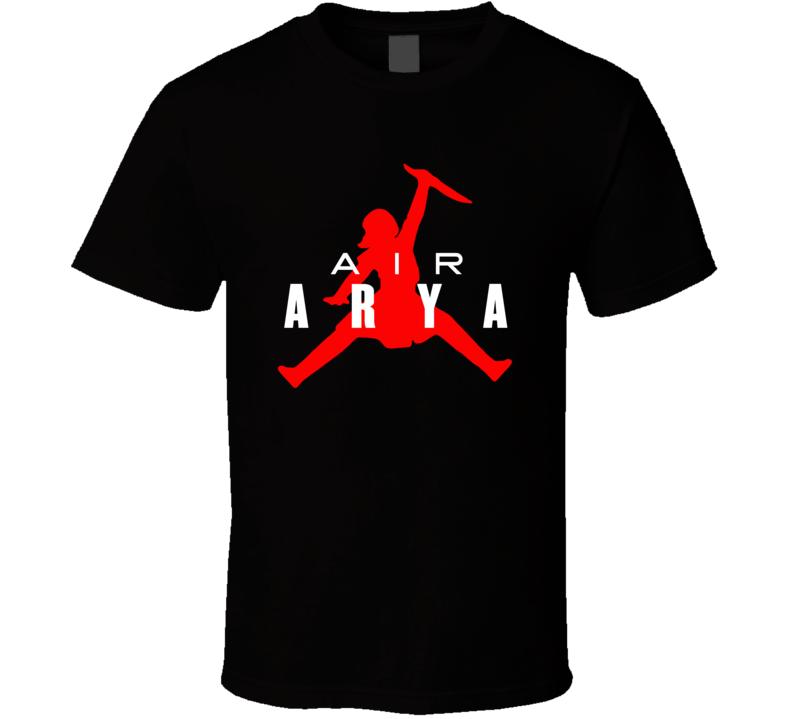 Arya Stark Air Arya Got Fan T Shirt