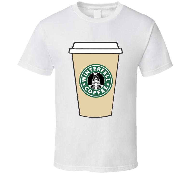 Starbucks Winterfell Coffee Cup Got Parody T Shirt