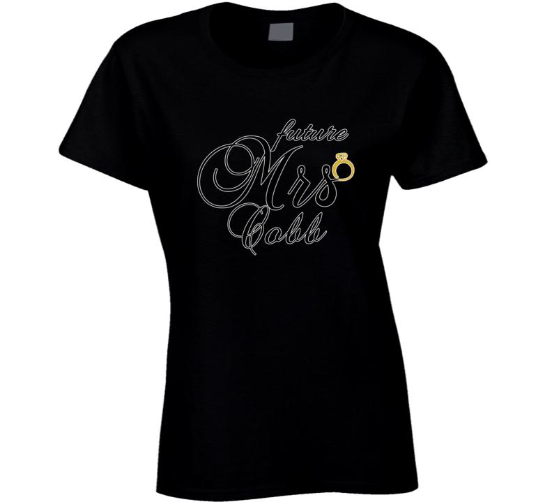 Future Mrs Cobb Cute Engagement Fiance Ladies T Shirt