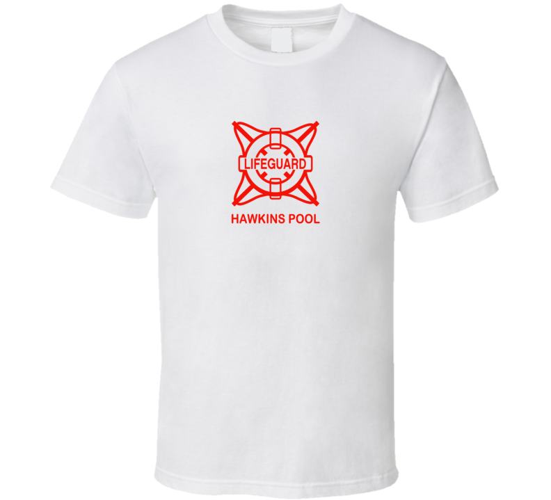 Life Guard Hawkins Pool Stranger Things Television Show Fan T Shirt