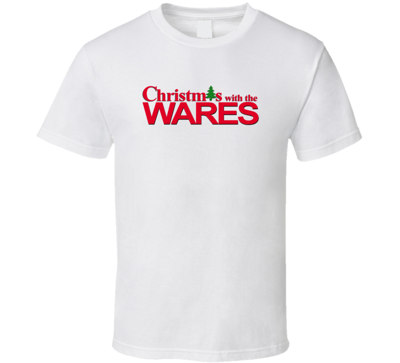 Christmas With The Ware Family Funny Movie Inspired Family T Shirt