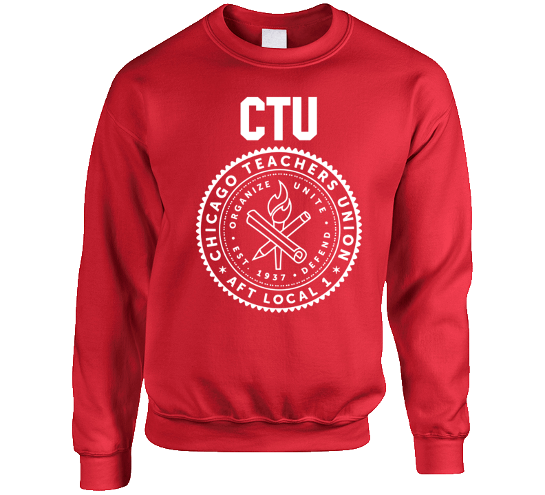 Chicago Teachers Union Ctu Local 1 Supporters Crewneck Sweatshirt