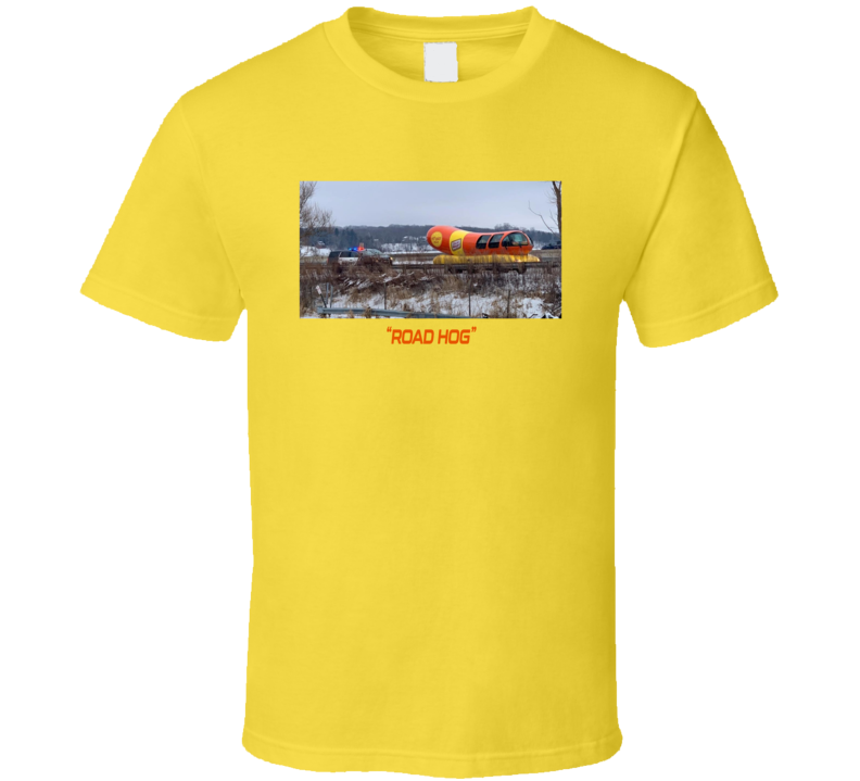 Road Hog Weinermobile Gets Pulled Over T Shirt