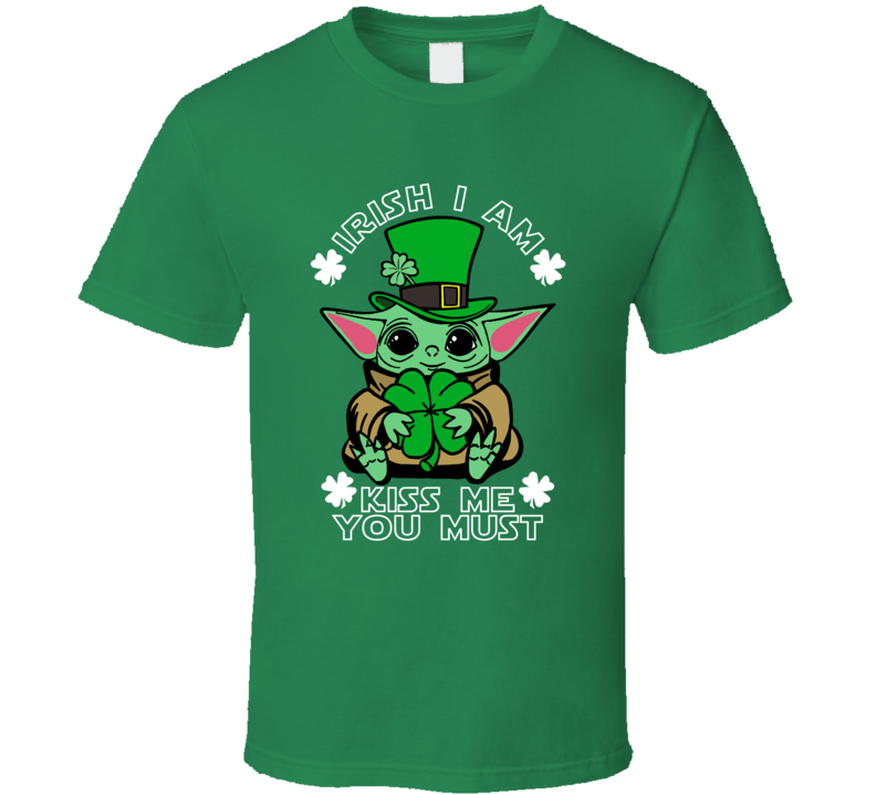 Irish I Am Kiss Me You Must The Child Cute St Patricks Day T Shirt