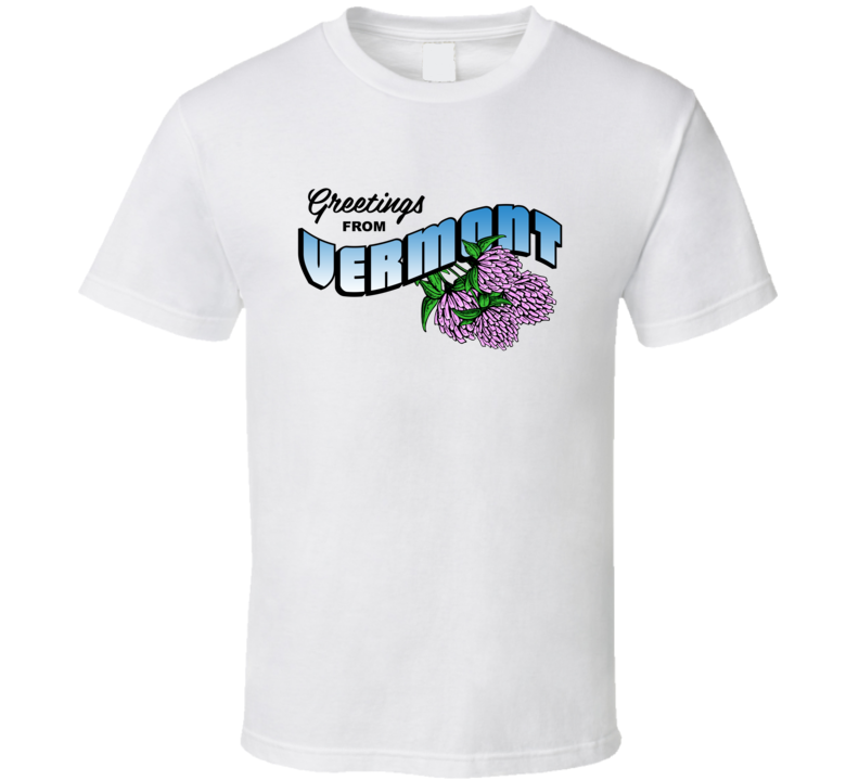 Vermont Greetings From Vermont Large Letter Postcard State Flower T Shirt