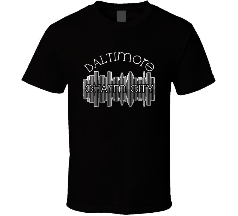 Baltimore Charm City Nickname Skyline Favorite City T Shirt
