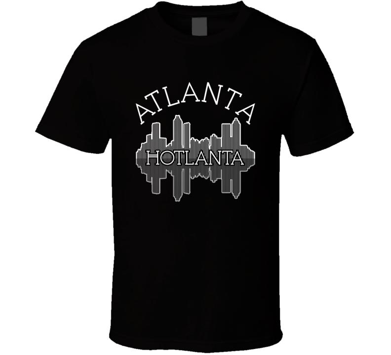 Atlanta Hotlanta Nickname Skyline Favorite City T Shirt